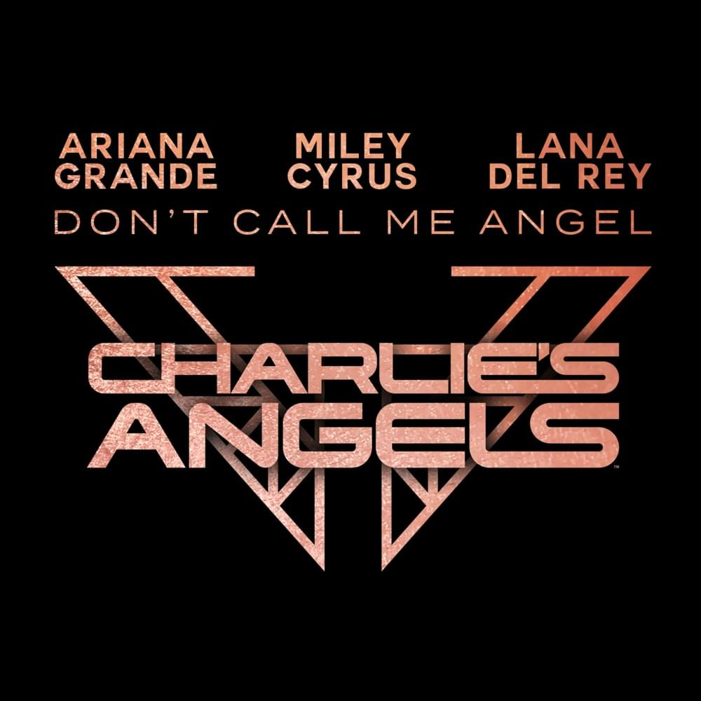 "Ariana Grande, Lana Del Rey, dan Miley Cyrus: ""Dont Call Me Angel"""