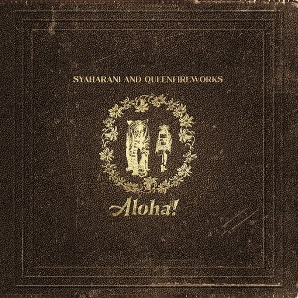 Syaharani and Queenfireworks: Aloha! Album Review